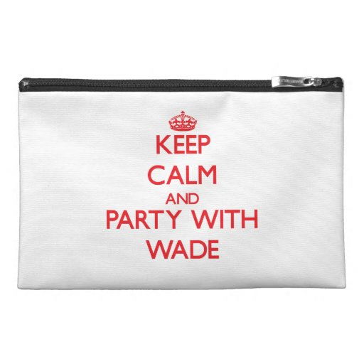 Keep calm and Party with Wade Travel Accessories Bag