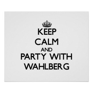 Keep calm and Party with Wahlberg Print