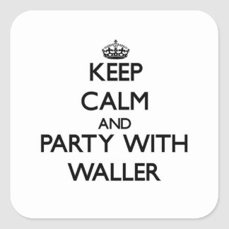 Keep calm and Party with Waller Square Stickers