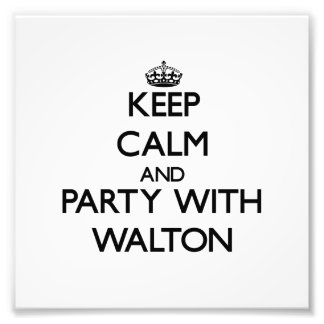 Keep calm and Party with Walton Photograph