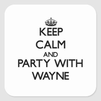 Keep calm and Party with Wayne Square Sticker