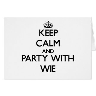 Keep calm and Party with Wie Greeting Cards