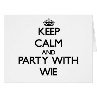 Keep calm and Party with Wie Cards