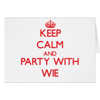 Keep calm and Party with Wie Greeting Card