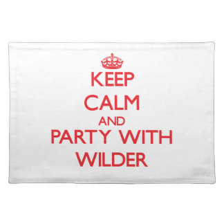 Keep calm and Party with Wilder Place Mat