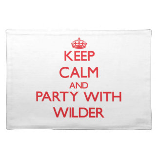 Keep calm and Party with Wilder Place Mats