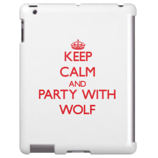 Keep calm and Party with Wolf