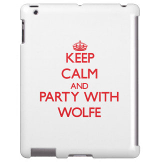 Keep calm and Party with Wolfe