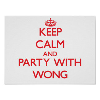 Keep calm and Party with Wong Poster