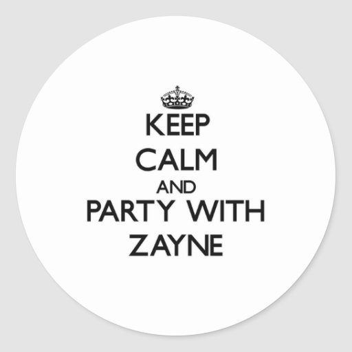 Keep Calm and Party with Zayne Classic Round Sticker