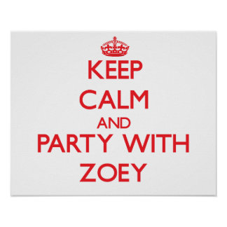 Keep Calm and Party with Zoey Poster