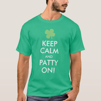 Keep Calm and Patty On, Funny St. Patricks Day T-Shirt