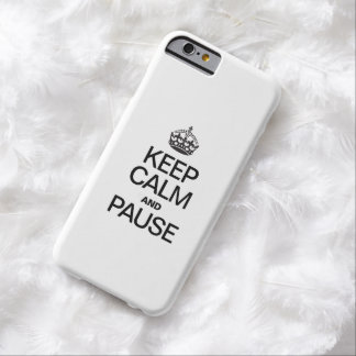KEEP CALM AND PAUSE BARELY THERE iPhone 6 CASE
