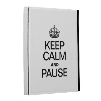 KEEP CALM AND PAUSE iPad CASES