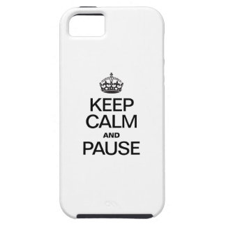 KEEP CALM AND PAUSE iPhone 5 COVER