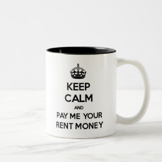 Keep Calm and Pay Me Your Rent Money Mug