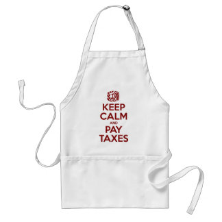 Keep Calm And Pay Taxes Adult Apron