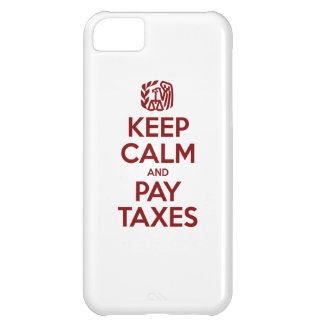 Keep Calm And Pay Taxes iPhone 5C Case