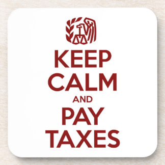 Keep Calm And Pay Taxes Coaster