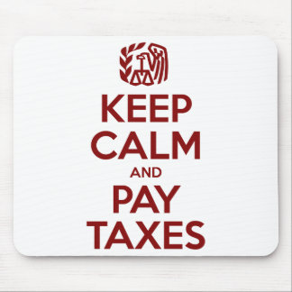 Keep Calm And Pay Taxes Mouse Pad