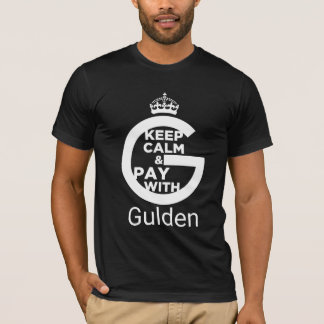 Keep Calm and Pay With Gulden T-Shirt