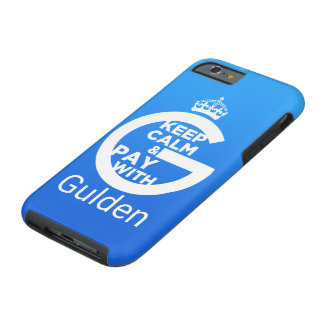 Keep Calm and Pay With Gulden Tough iPhone 6 Case