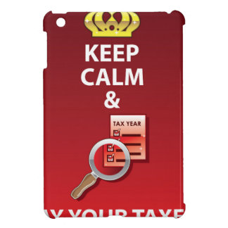 Keep Calm and Pay Your Taxes vector Case For The iPad Mini