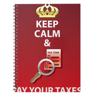 Keep Calm and Pay Your Taxes vector Notebook