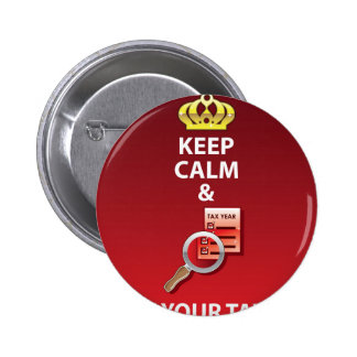 Keep Calm and Pay Your Taxes vector Pinback Button