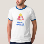 KEEP CALM and PEDAL HARDER T-Shirt