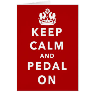 Keep Calm and Pedal On Card