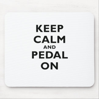 Keep Calm and Pedal On Mouse Pad