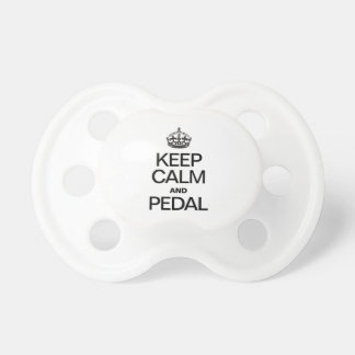 KEEP CALM AND PEDAL PACIFIERS