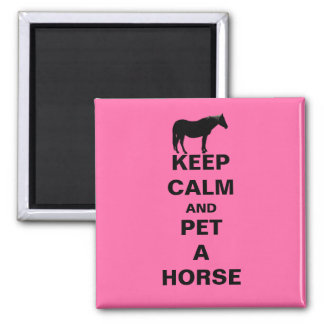Keep Calm and Pet A Horse 2 Inch Square Magnet