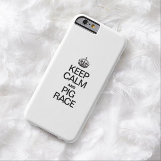 KEEP CALM AND PIG RACE BARELY THERE iPhone 6 CASE