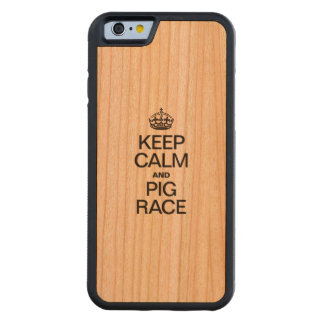 KEEP CALM AND PIG RACE CARVED® CHERRY iPhone 6 BUMPER