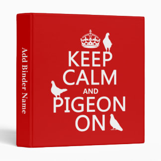 Keep Calm and Pigeon On - all colors 3 Ring Binder