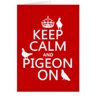 Keep Calm and Pigeon On - all colors Card