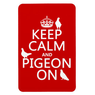 Keep Calm and Pigeon On - all colors Magnet