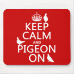 Keep Calm and Pigeon On - all colors Mouse Pad