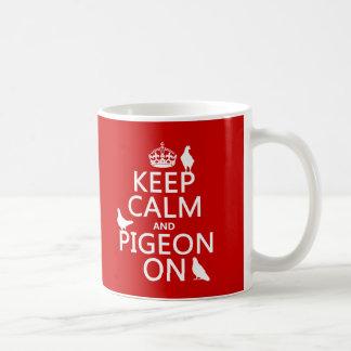 Keep Calm and Pigeon On - all colors Coffee Mug