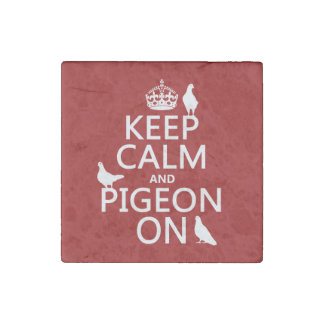 Keep Calm and Pigeon On - all colors Stone Magnet
