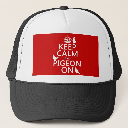 Keep Calm and Pigeon On - all colors Trucker Hat