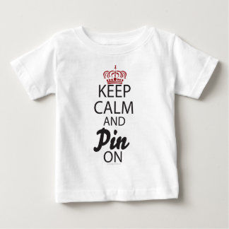 Keep Calm and Pin On.... Baby T-Shirt
