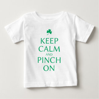 Keep Calm and Pinch On St. Patty's Day Saying Baby T-Shirt
