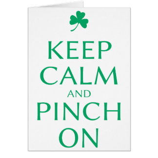 Keep Calm and Pinch On St. Patty's Day Saying Card