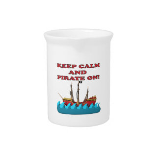 Keep Calm And Pirate On Beverage Pitchers