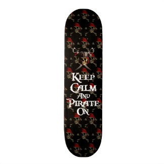Keep Calm And Pirate On Skateboard Deck
