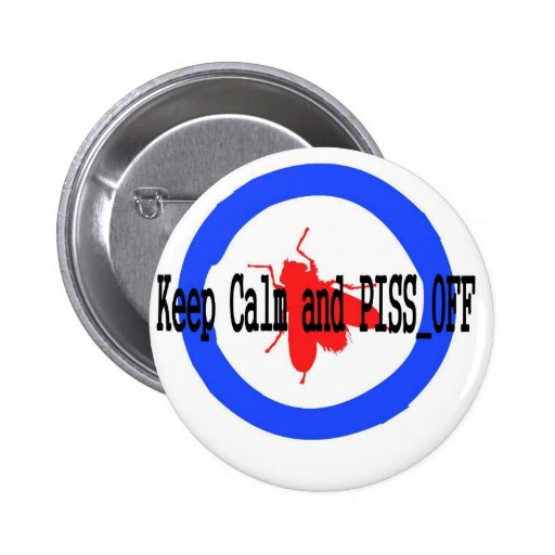 Keep calm and piss off pee fly 2 inch round button