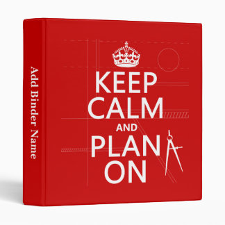 Keep Calm and Plan On (in any color) 3 Ring Binder